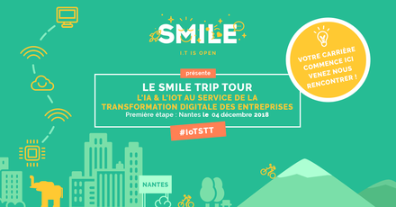 Smile Trip Tour:  IoT, IA & digital transformation conference, Nantes