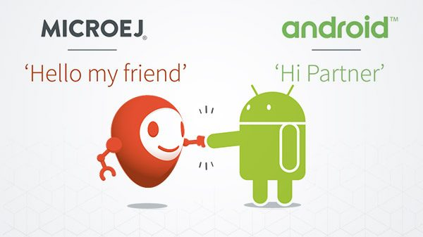 MicroEJ and Android, the same technology foundation