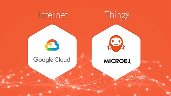 MicroEJ and Google Cloud story to create the smart Internet of Things