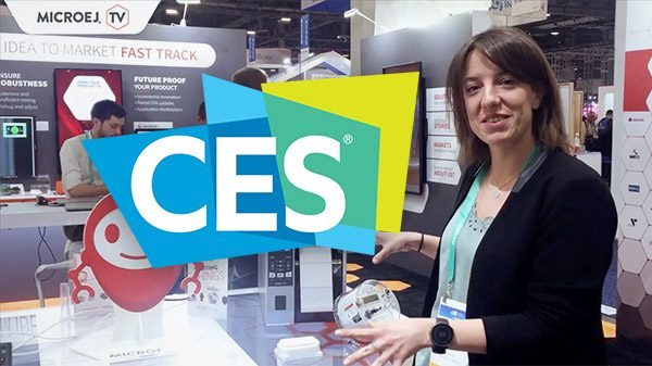 MicroEJ Unveiled Exciting News and Developments at CES 2020