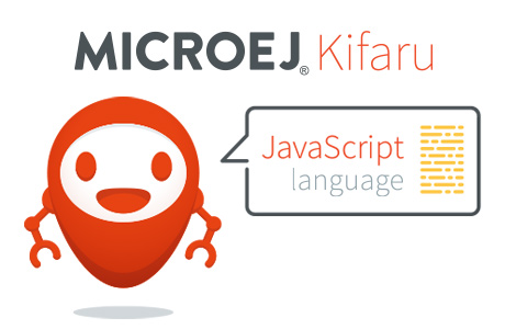 MicroEJ announces the availability of MICROEJ Kifaru, the safest Javascript development environment for embedded devices